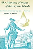 The Maritime Heritage of the Cayman Islands (New Perspectives on the History of the South)