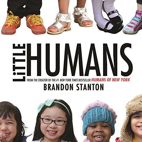 Book cover from Little Humans by Stanton, Brandon (2015) Hardcover by Brandon Stanton