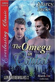 Book The Omega in Control [Luna Werewolves 2] (Siren Publishing Everlasting Classic Manlove)