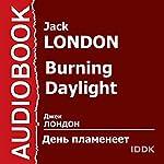 Burning Daylight [Russian Edition] | Jack London