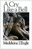 A Cry Like a Bell (Wheaton Literary)