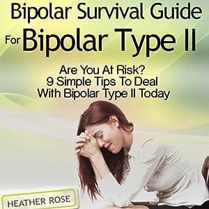 Bipolar 2: Bipolar Survival Guide for Bipolar Type II Audiobook