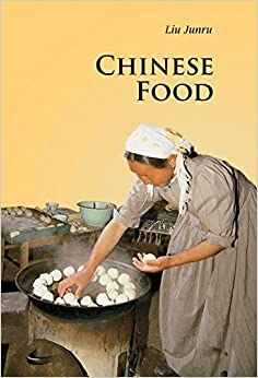 Book Chinese Food (Introductions to Chinese Culture) 3rd edition by Liu, Junru (2011)