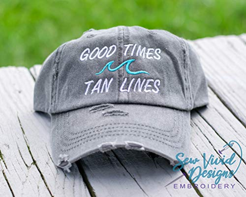 Good Times Tan Lines Hat   Embroidered Women's High Ponytail, Baseball or Trucker Cap, Distressed Vintage Style Hat   Custom embroidered