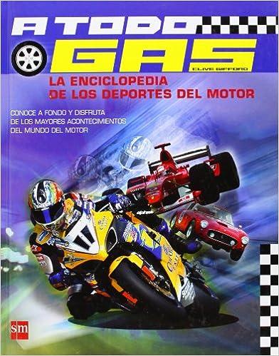 A todo gas: La enciclopedia de los deportes de motor