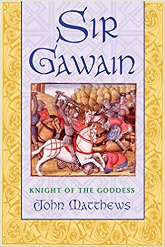 Book Sir Gawain: Knight of the Goddess by John Matthews (2003-04-30)