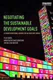 img - for Negotiating the Sustainable Development Goals: A transformational agenda for an insecure world book / textbook / text book