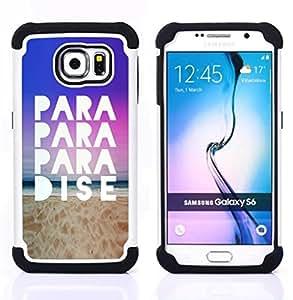 - paradise beach sand quote sky view ocean/ H??brido 3in1 Deluxe Impreso duro Soft Alto Impacto caja de la armadura Defender - SHIMIN CAO - For Samsung Galaxy S6 G9200