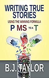 Writing True Stories: Using the Winning Formula, P MS to a T
