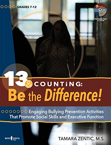 13 & Counting: Be the Difference!: Engaging Bullying-Prevention Activities That Promote Social Skills and Executive Function [With CDROM]