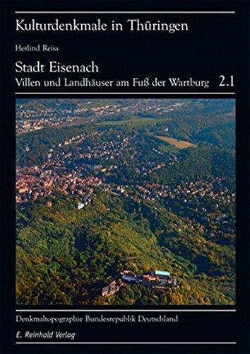 Denkmaltopographie Bundesrepublik Deutschland - Kulturdenkmale in Thüringen: Stadt Eisenach, Band 2.1