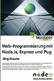 web development jade - Web-Programmierung mit Node, Express und Pug (German Edition)