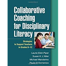 Collaborative Coaching for Disciplinary Literacy: Strategies to Support Teachers in Grades 6-12