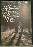St. Simons memoir: The personal story of finding the island and writing the St. Simons trilogy of novels by Eugenia Price front cover