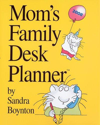 Mom's Family Desk Planner 2008 by Sandra Boynton (2007-06-30) (2007 Planner 2008 Calendar)