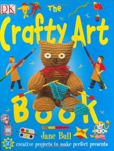 The Crafty Art Book (Jane Bull's Things to (Crafty Art Book)