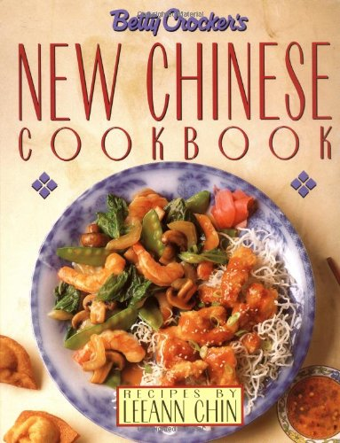 Betty Crocker's New Chinese Cookbook: Recipes by Leeann Chin by Betty Crocker
