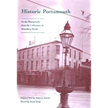 Historic Portsmouth: Early Photographs from the Collection of Strawbery Banke