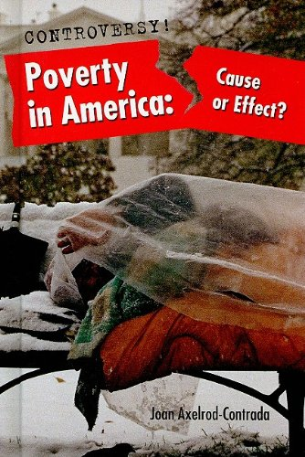 Poverty in America: Cause or Effect? (Controversy!)