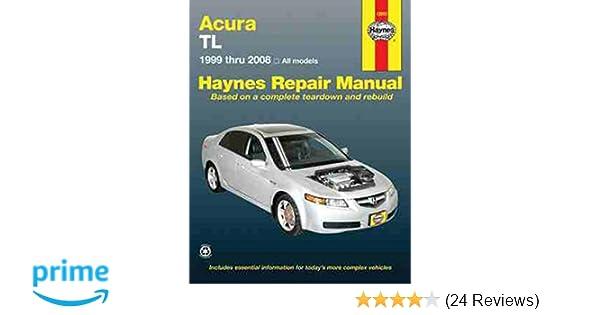acura tl 1999 2008 automotive repair manual haynes rh amazon com 1996 Acura TL 1998 Acura RL