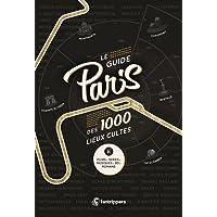 Le guide Paris des 1000 lieux cultes de films, séries, musiques, BD, romans