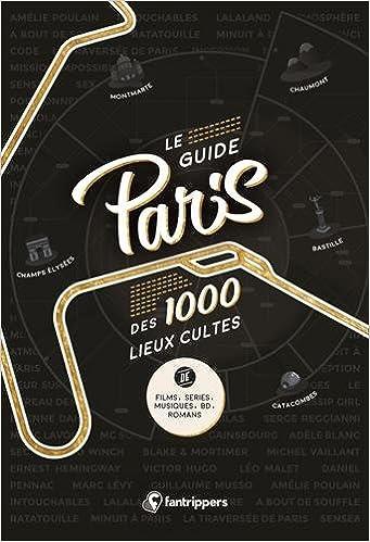 Amazon.fr - Le guide Paris des 1000 lieux cultes de films, séries,  musiques, BD, romans - Nicolas Albert, Régis Schneider - Livres c19674614c06
