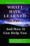 What I've Learned So Far... and How It Can Help You, Paul Bates and Al Emid, 1897526520