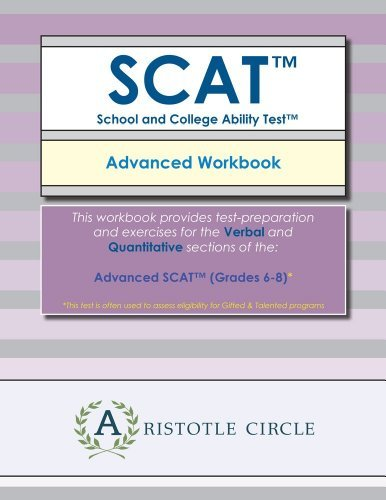 Advanced SCAT (TM) - Workbook (Grades 6-8): Aristotle Circle ...