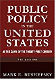 Public Policy in the United States : At the Dawn of the Twenty-First Century, Rushefsky, Mark E., 0765616637