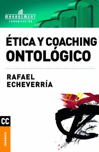 Descargar Libro Ética Y Coaching Ontológico Rafael Echeverría