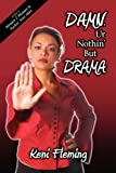 Damn, Ur Nothin¿ but Drama, Keni Fleming, 1600471838