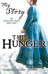 The Hunger - An Irish Girl's diary 1845 - 1847 (My Story)