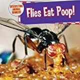 Flies Eat Poop!, Miriam Coleman, 1477729720