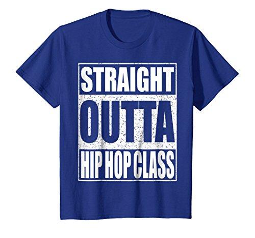 Kids Straight Outta Hip Hop Dance Class T-Shirt Dancer Gift Shirt 6 Royal Blue by Straight Outta Hip Hop Dance Class Shirts