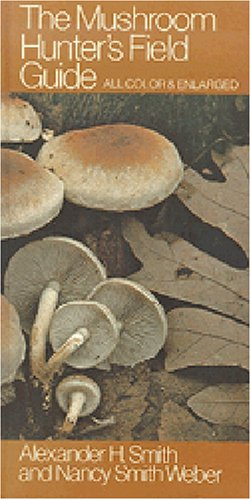 The Mushroom Hunter's Field Guide (Mushroom Field Guides) -