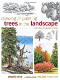 Drawing and Painting Trees in the Landscape, Claudia Nice, 1440305374