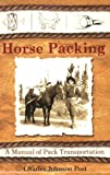 Horse Packing, Charles Johnson Post, 1602391661