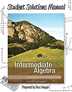 Intermediate algebra charles p mckeague 9781936368068 amazon student solutions manual for intermediate algebra concepts with applications fandeluxe Images