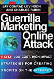 Guerilla Marketing On-line Attack: 100 Low Cost, High Impact Strategies for Creating Profits on the Internet