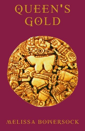 Book: Queen's Gold by Melissa Bowersock