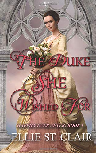 The Duke She Wished For: A Historical Regency Romance (Happily Ever After) (Volume 1) pdf epub