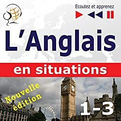 L'Anglais en situations - nouvelle édition: A Month in Brighton / Holiday Travels / Business English - 47 thématiques au niveau B1-B2 (Écoutez et apprenez)