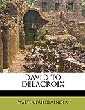 David to Delacroix, Walter Friedlaender, 1175814776