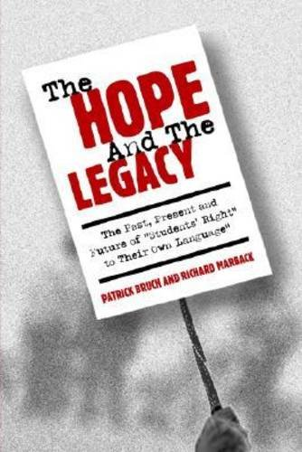The Hope And The Legacy: he Past, Present, And Future Of students' Right To Their Own Language (RESEARCH AND TEACHING IN