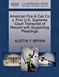 American Fire and Cas Co V. Finn U. S. Supreme Court Transcript of Record with Supporting Pleadings, Austin Y. Bryan, 1270399438