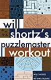 Will Shortz's Puzzlemaster Workout, Will Shortz and Wei-Hwa Huang, 1934734527