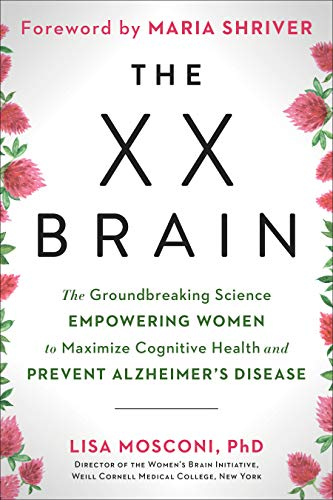Book Cover: The XX Brain: The Groundbreaking Science Empowering Women to Maximize Cognitive Health and Prevent Alzheimer's Disease