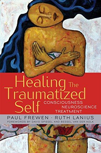 - Healing the Traumatized Self: Consciousness, Neuroscience, Treatment (Norton Series on Interpersonal Neurobiology)