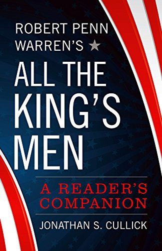 Robert Penn Warren's All the King's Men: A Reader's Companion