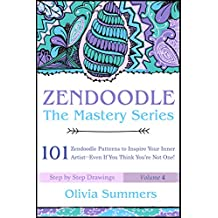 Zendoodle: 101 Zendoodle Patterns to Inspire Your Inner Artist--Even if You Think You're Not One! (Zendoodle Mastery Series Book 4)